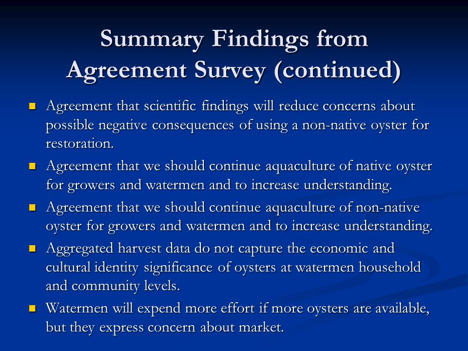 Summary Findings from Agreement Survey (continued) Agreement that scientific findings will reduce concerns about possible negative consequences of using a non-native oyster for restoration.