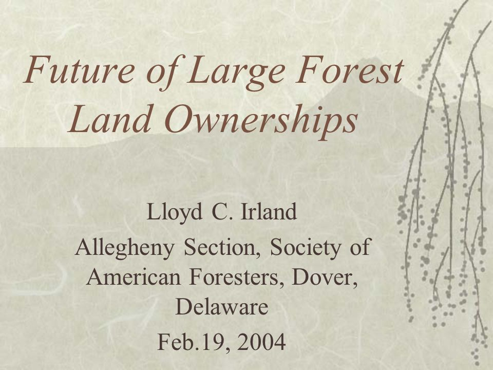Future of Large Forest Land Ownerships Lloyd C.