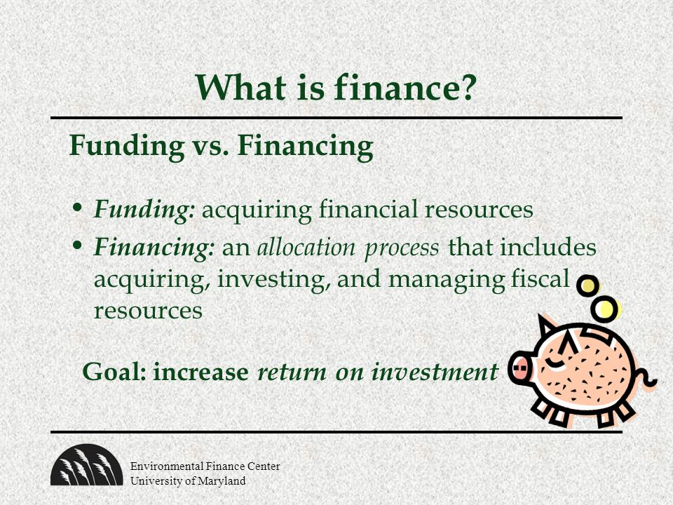 Environmental Finance Center University of Maryland What is finance.