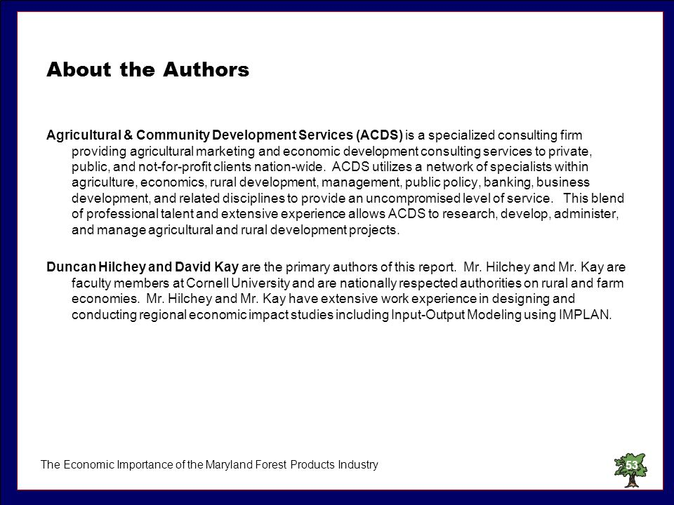 The Economic Importance of the Maryland Forest Products Industry53 About the Authors Agricultural & Community Development Services (ACDS) is a special