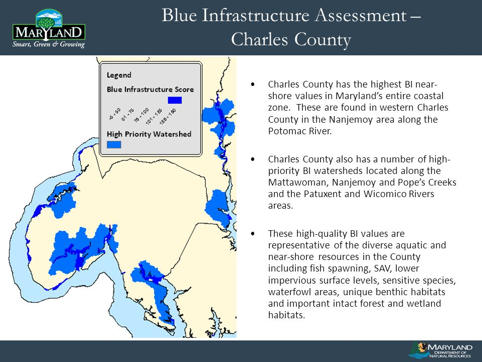 Blue Infrastructure Assessment – Charles County Charles County has the highest BI near- shore values in Marylands entire coastal zone.