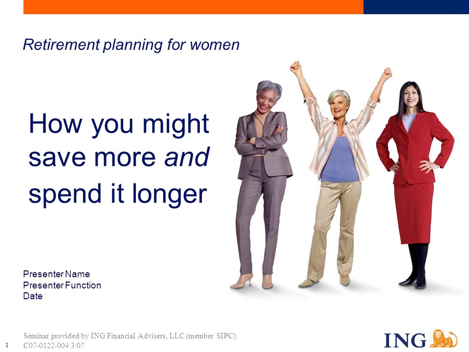 ©2007 ING North America Insurance Corporation 1 Seminar provided by ING Financial Advisers, LLC (member SIPC).