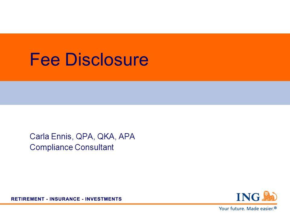 Fee Disclosure Carla Ennis, QPA, QKA, APA Compliance Consultant