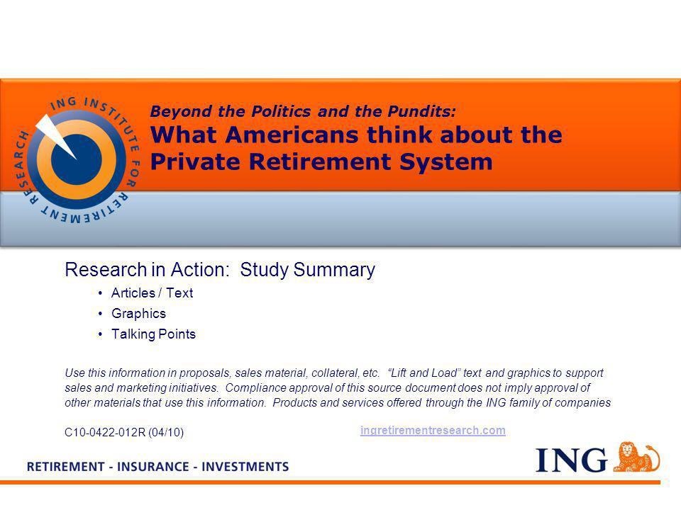 Beyond the Politics and the Pundits: What Americans think about the Private Retirement System Research in Action: Study Summary Articles / Text Graphi