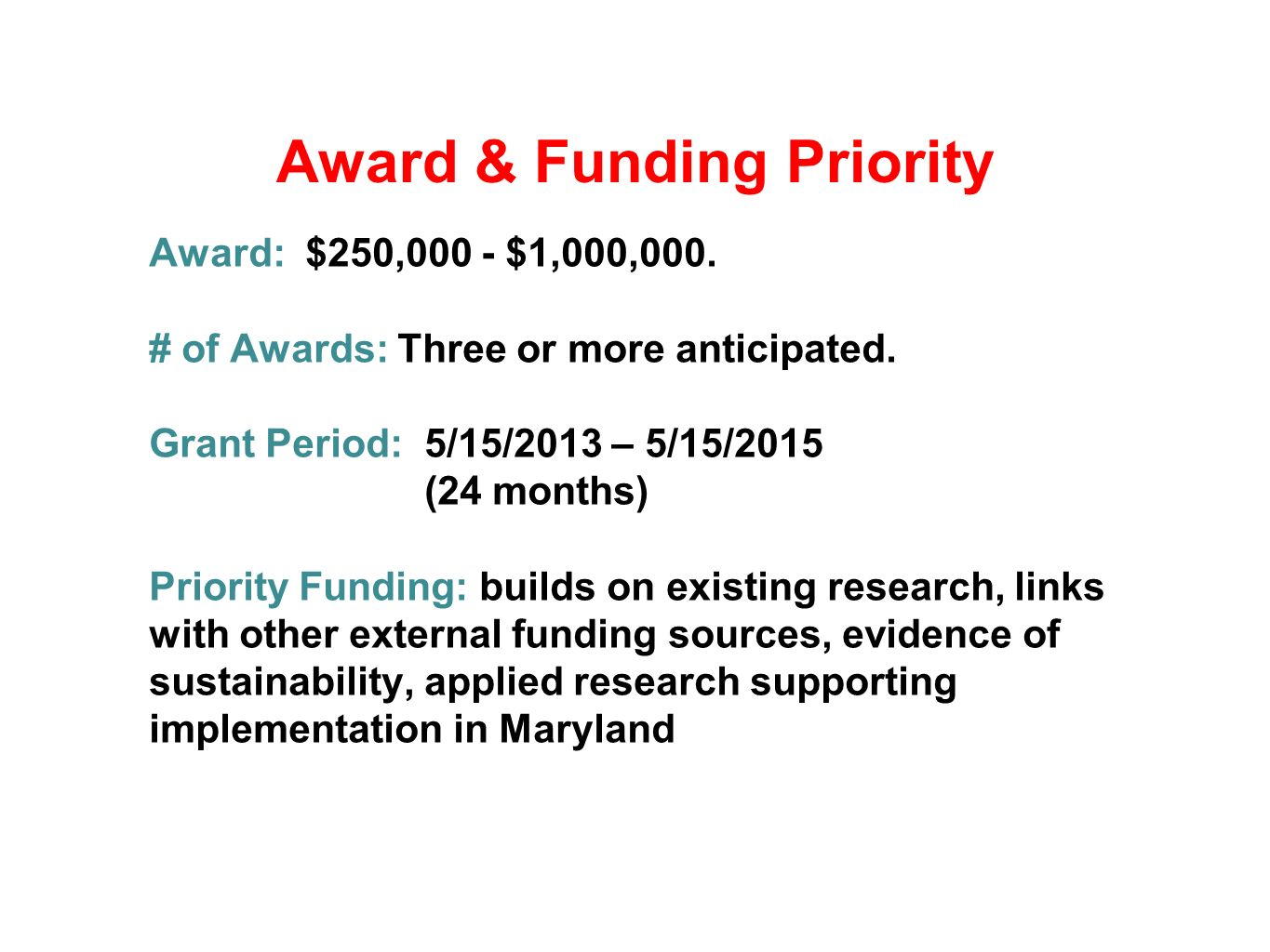 Award & Funding Priority Award: $250,000 - $1,000,000.
