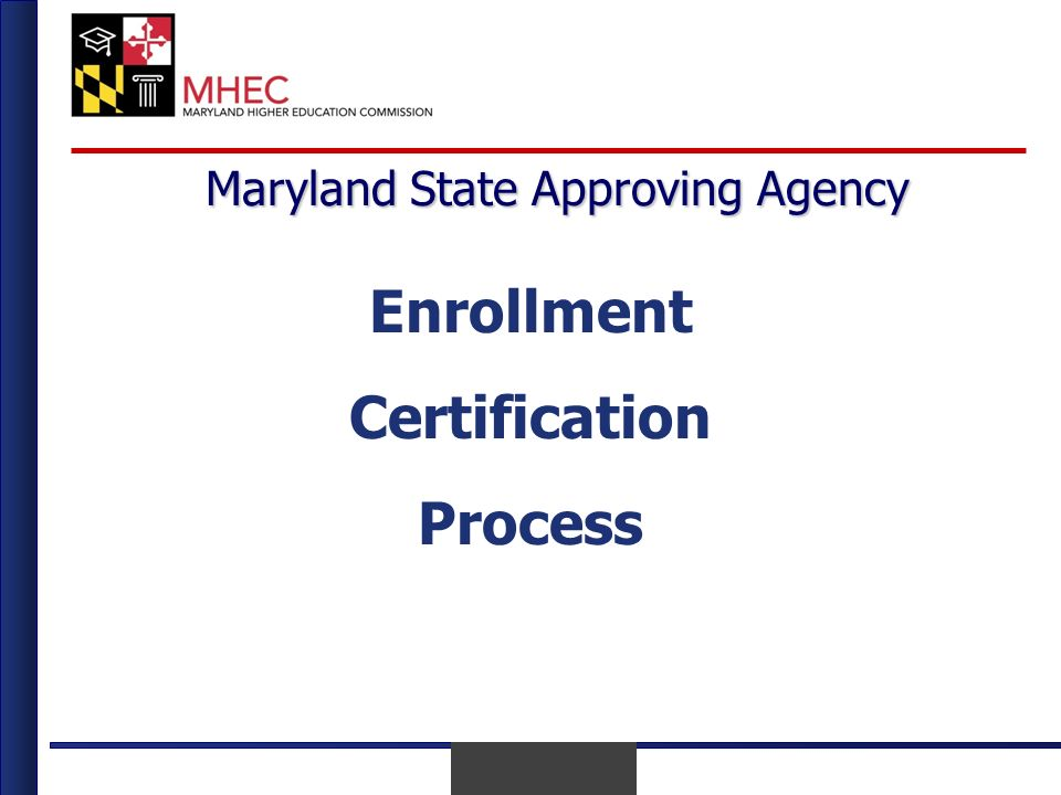 April 2010 Maryland State Approving Agency Enrollment Certification Process