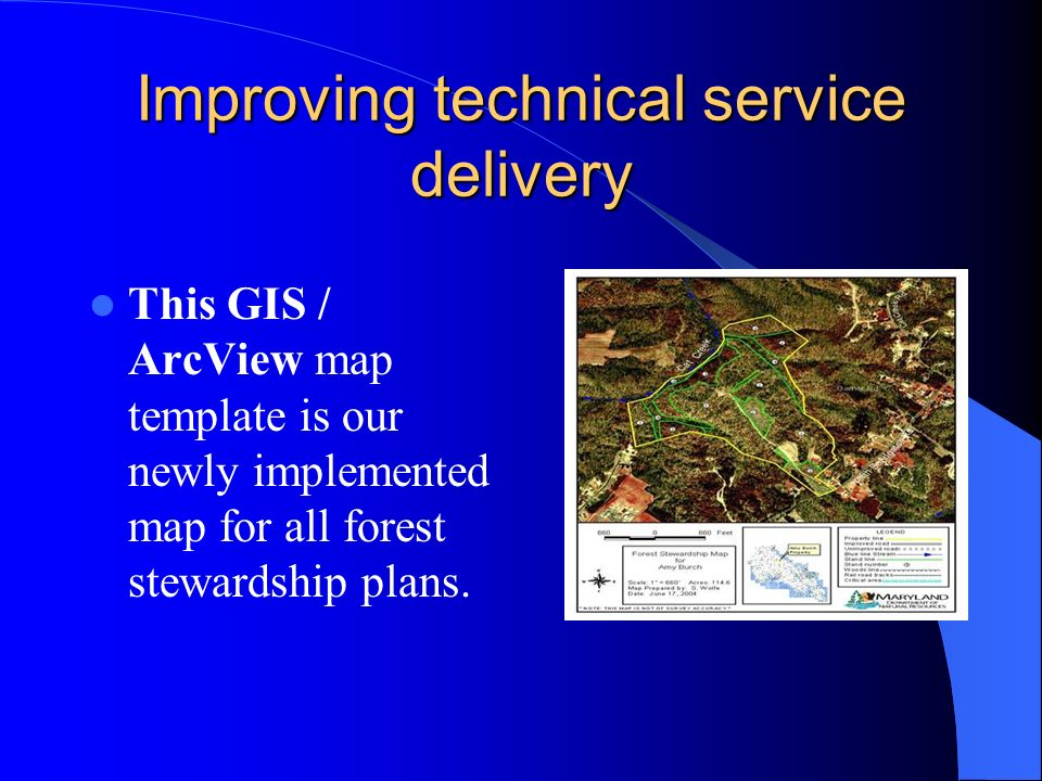Improving technical service delivery This GIS / ArcView map template is our newly implemented map for all forest stewardship plans.