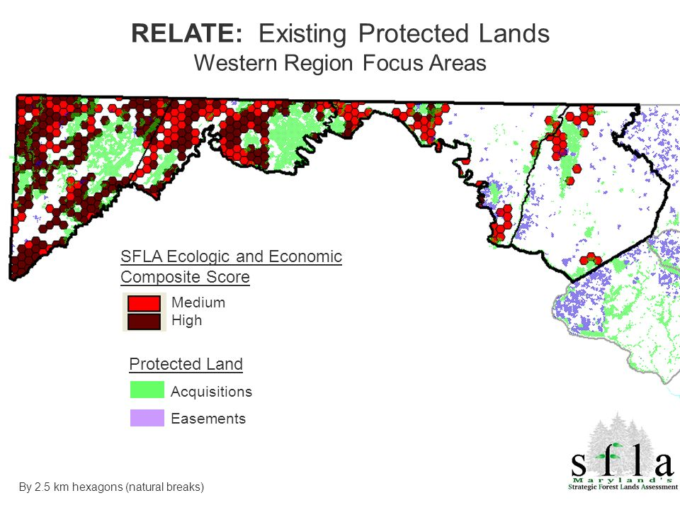 Acquisitions Easements Protected Land SFLA Ecologic and Economic Composite Score Medium High RELATE: Existing Protected Lands Western Region Focus Are
