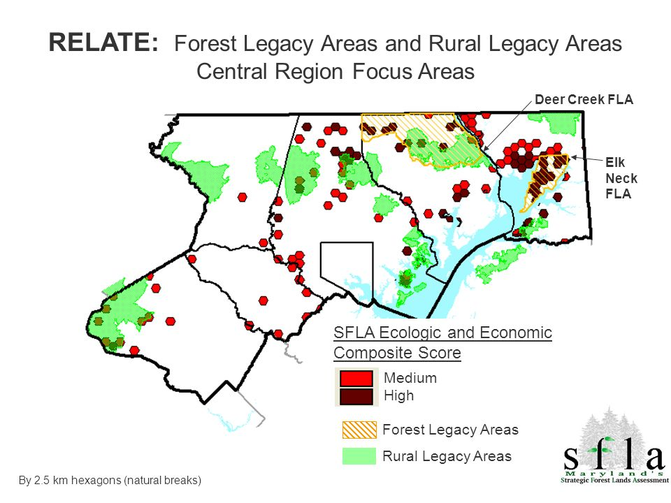 Forest Legacy Areas Rural Legacy Areas Medium High By 2.5 km hexagons (natural breaks) SFLA Ecologic and Economic Composite Score Deer Creek FLA Elk N
