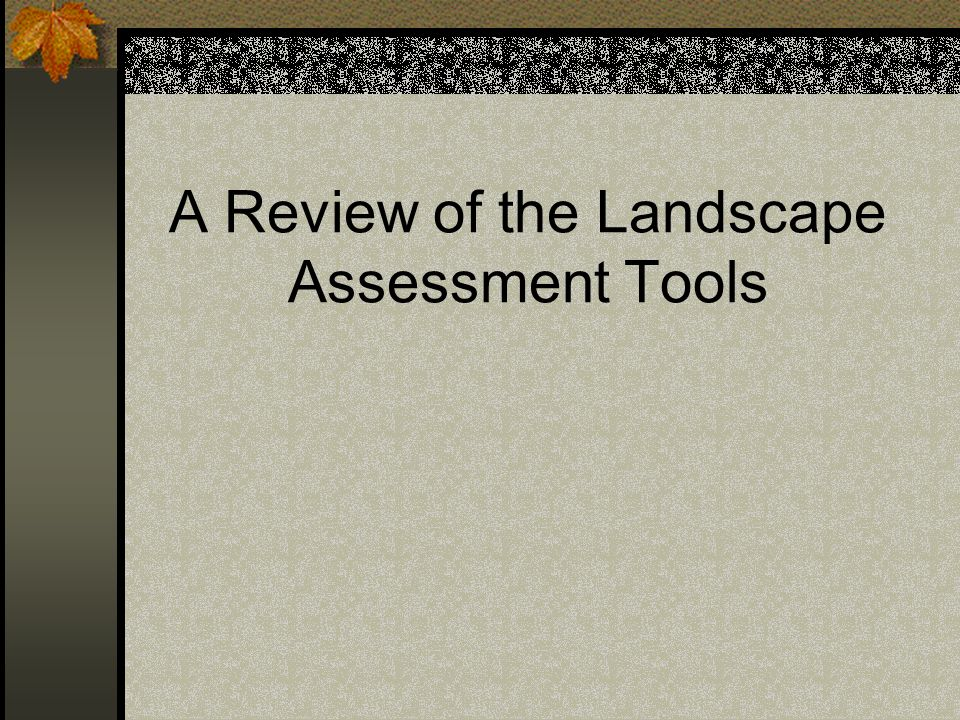 A Review of the Landscape Assessment Tools