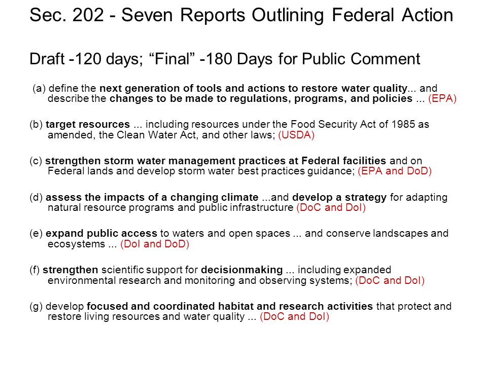 Sec. 202 - Seven Reports Outlining Federal Action Draft -120 days; Final -180 Days for Public Comment (a) define the next generation of tools and acti