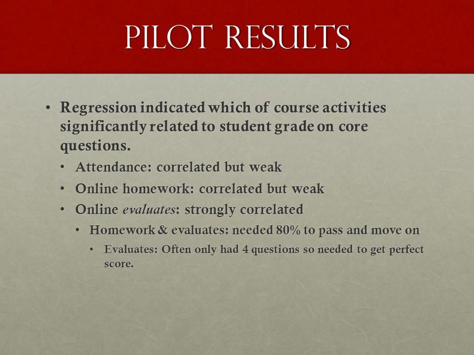 Pilot results Regression indicated which of course activities significantly related to student grade on core questions.
