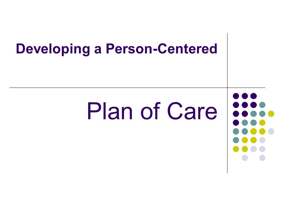 Developing a Person-Centered Plan of Care