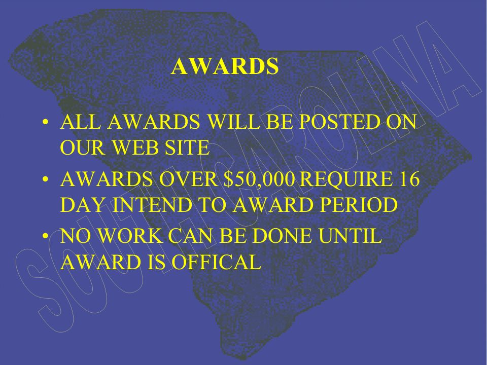 AWARDS ALL AWARDS WILL BE POSTED ON OUR WEB SITE AWARDS OVER $50,000 REQUIRE 16 DAY INTEND TO AWARD PERIOD NO WORK CAN BE DONE UNTIL AWARD IS OFFICAL
