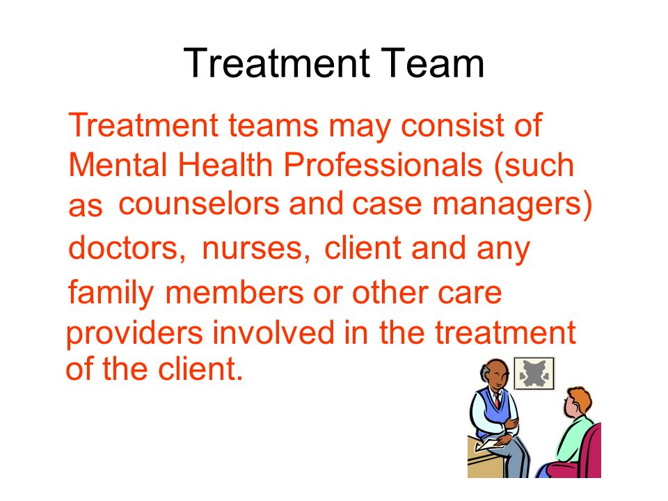 Treatment Team providers involved in the treatment of the client.