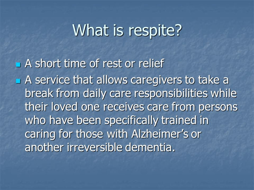 What is respite.
