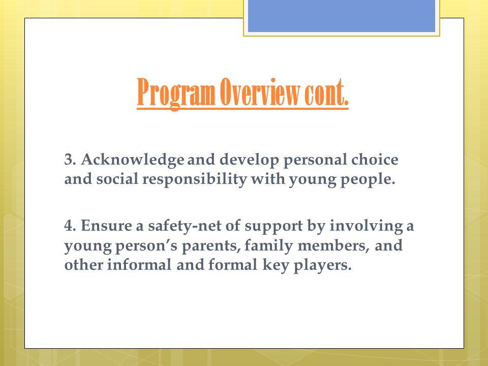 Program Overview cont. 3.