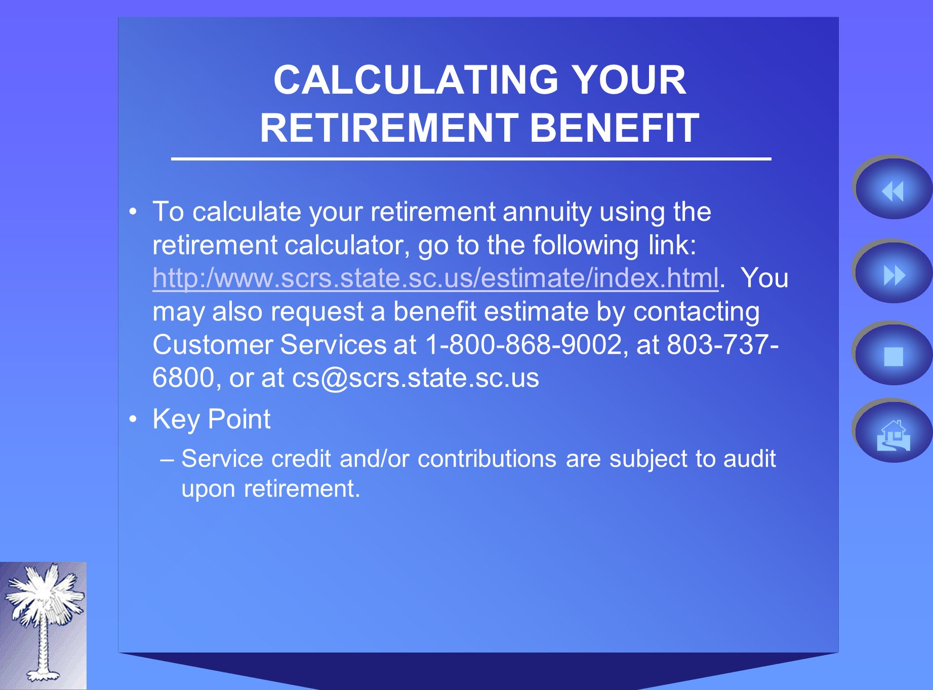 CALCULATING YOUR RETIREMENT BENEFIT To calculate your retirement annuity using the retirement calculator, go to the following link: