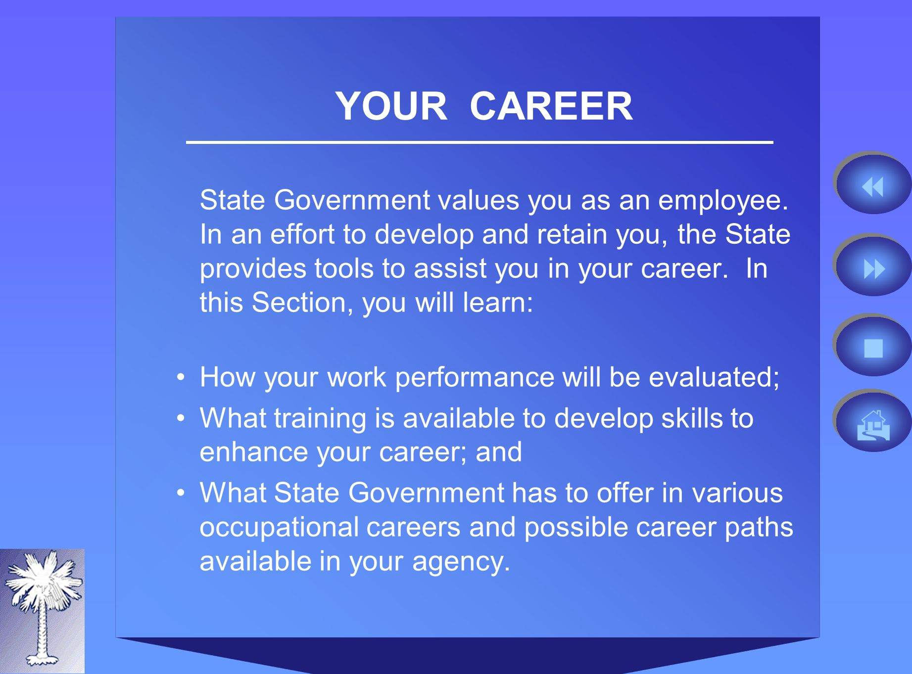 YOUR CAREER State Government values you as an employee.
