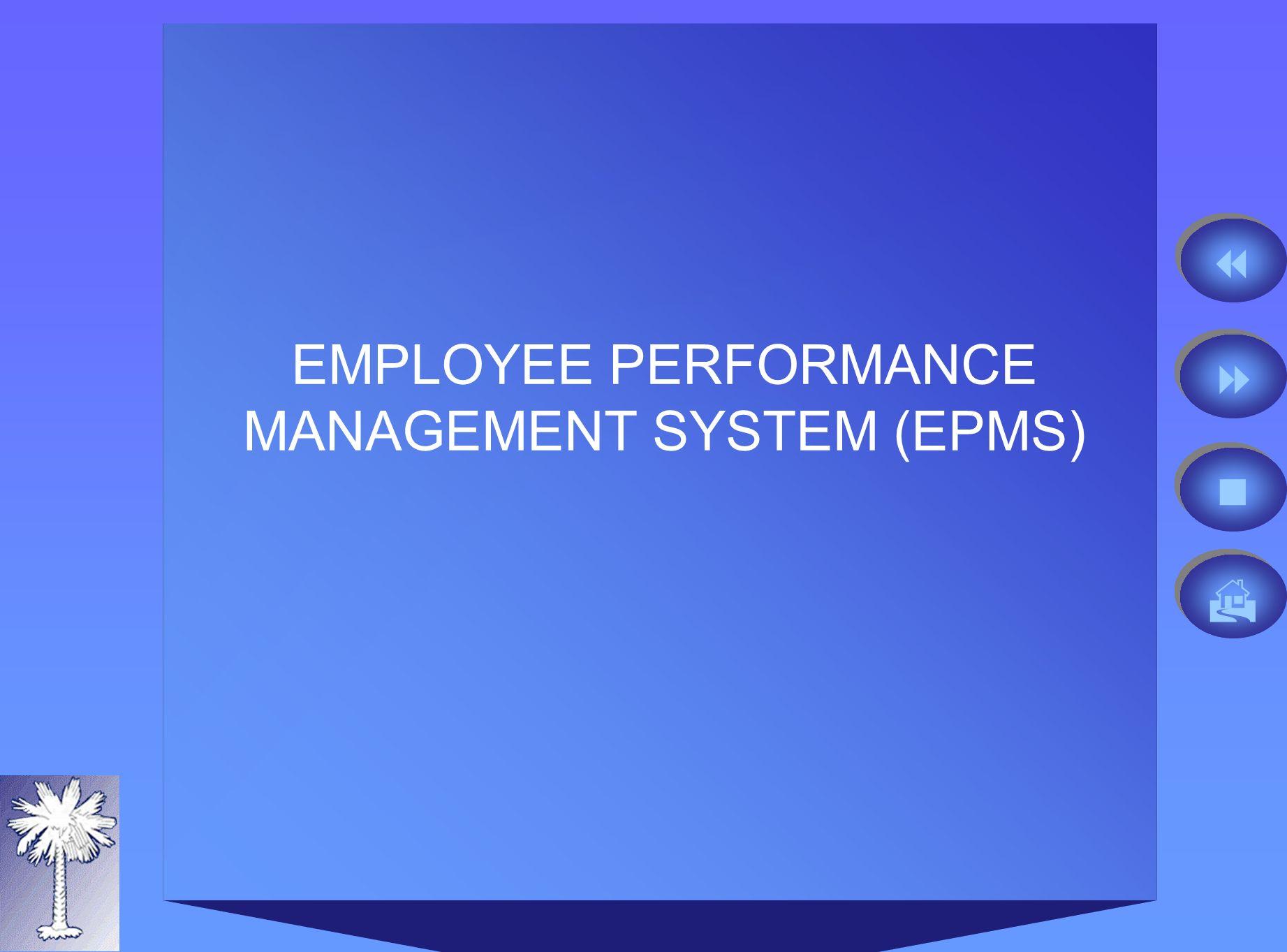EMPLOYEE PERFORMANCE MANAGEMENT SYSTEM (EPMS)