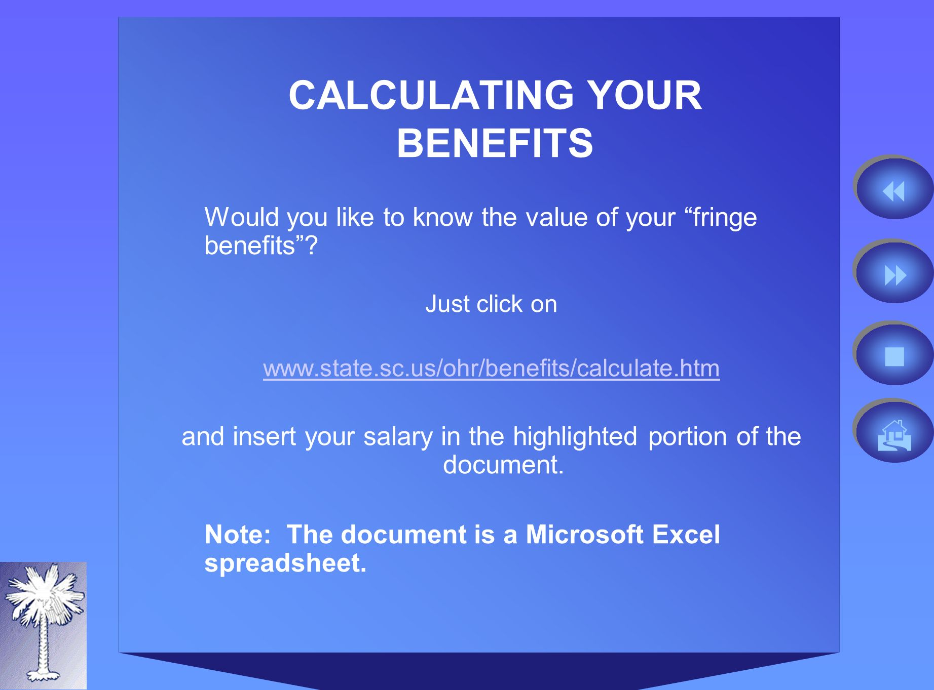 CALCULATING YOUR BENEFITS Would you like to know the value of your fringe benefits.