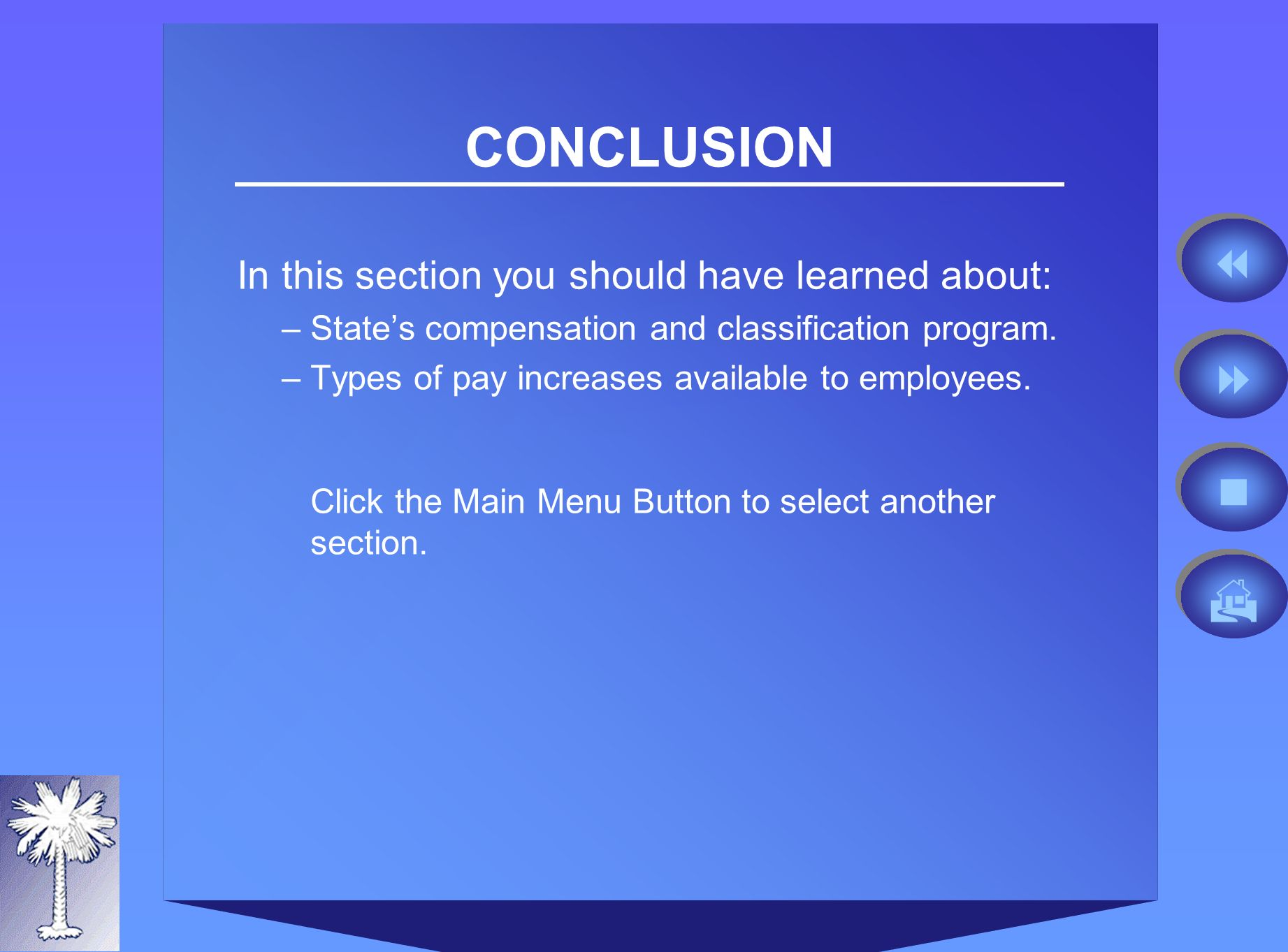 CONCLUSION In this section you should have learned about: –States compensation and classification program.