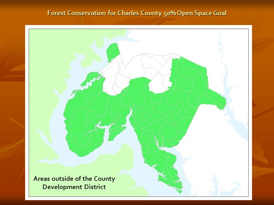 Areas outside of the County Development District Forest Conservation for Charles County 50% Open Space Goal