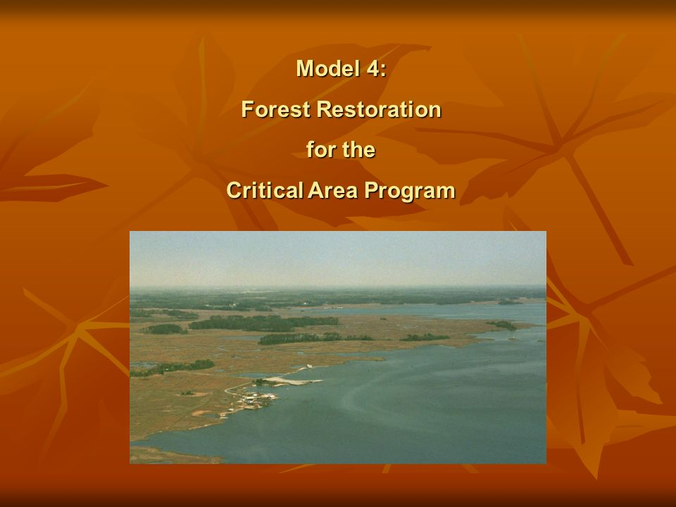 Model 4: Forest Restoration for the Critical Area Program