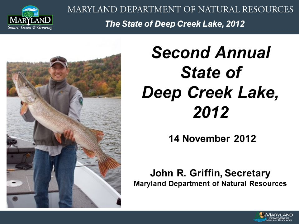 The State of Deep Creek Lake, 2012 Fall 2012 – Comprehensive Fish Population Survey - scheduled for Oct.