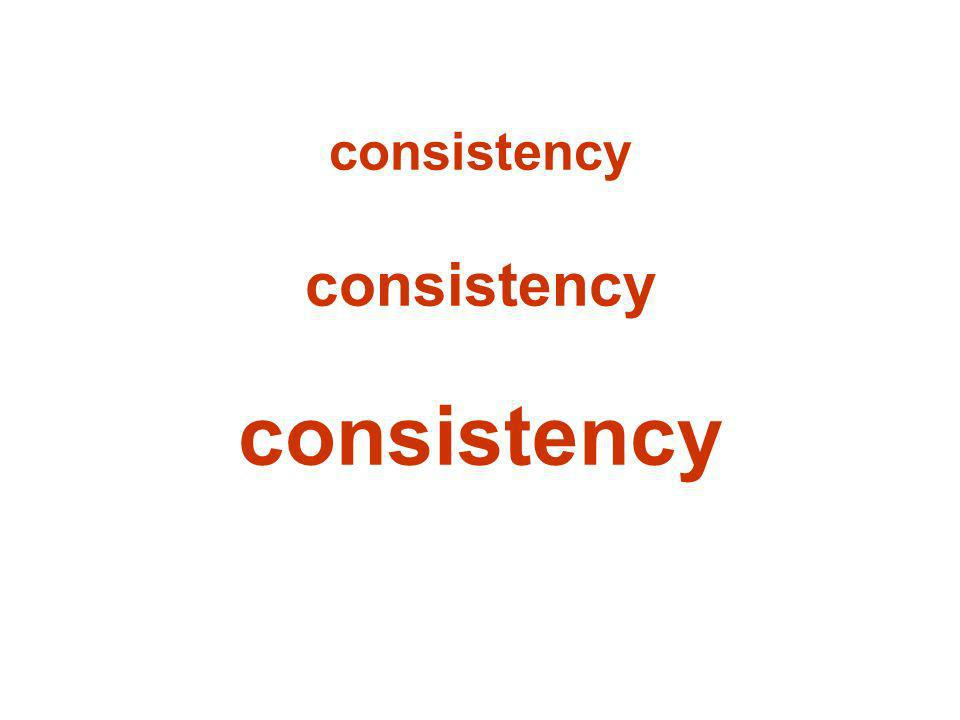 consistency consistency consistency