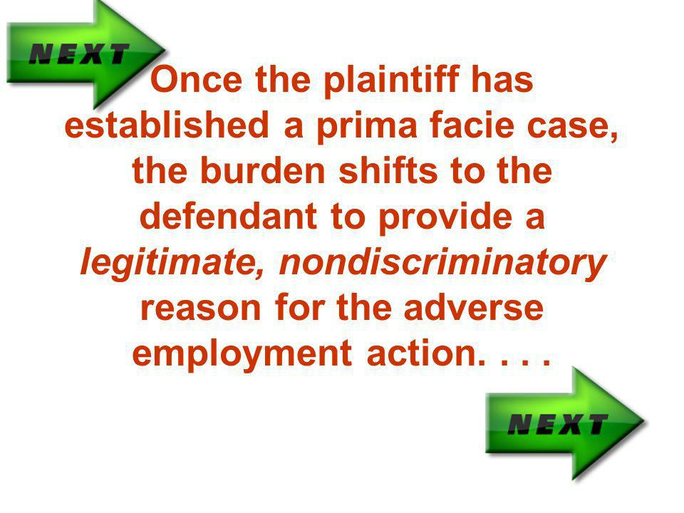Once the plaintiff has established a prima facie case, the burden shifts to the defendant to provide a legitimate, nondiscriminatory reason for the adverse employment action....