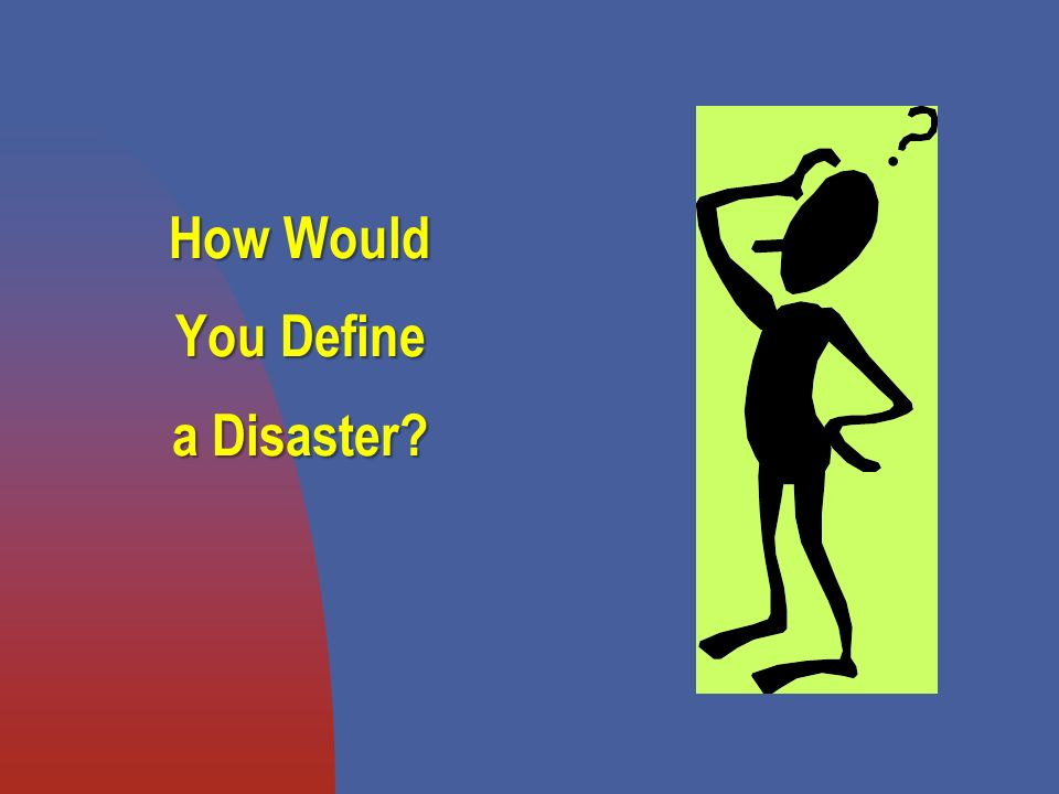 How Would You Define a Disaster