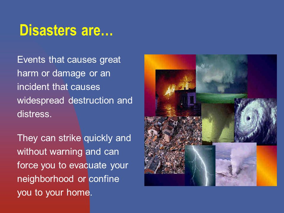 15 Plan Disaster and emergencies often disrupt routines.