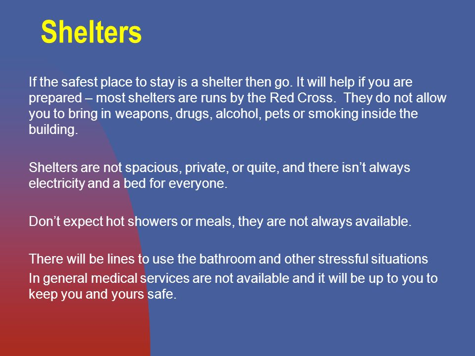 Shelters If the safest place to stay is a shelter then go.