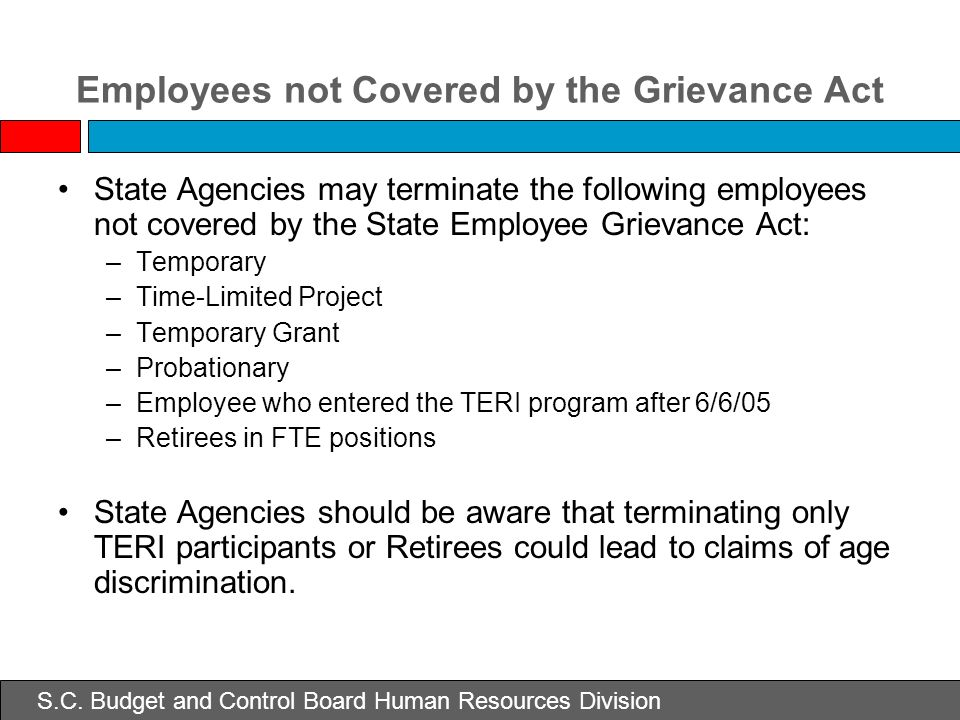 Employees not Covered by the Grievance Act State Agencies may terminate the following employees not covered by the State Employee Grievance Act: –Temp