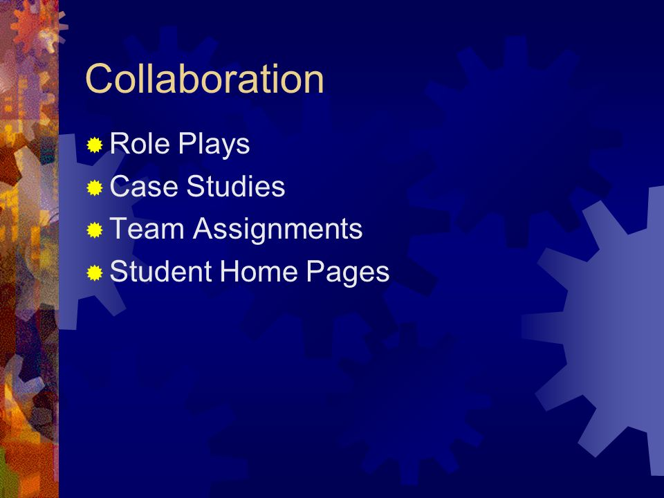 Collaboration Role Plays Case Studies Team Assignments Student Home Pages