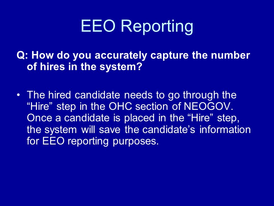 EEO Reporting Q: How do you accurately capture the number of hires in the system.
