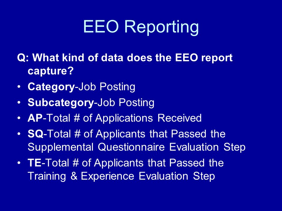 EEO Reporting Q: What kind of data does the EEO report capture.