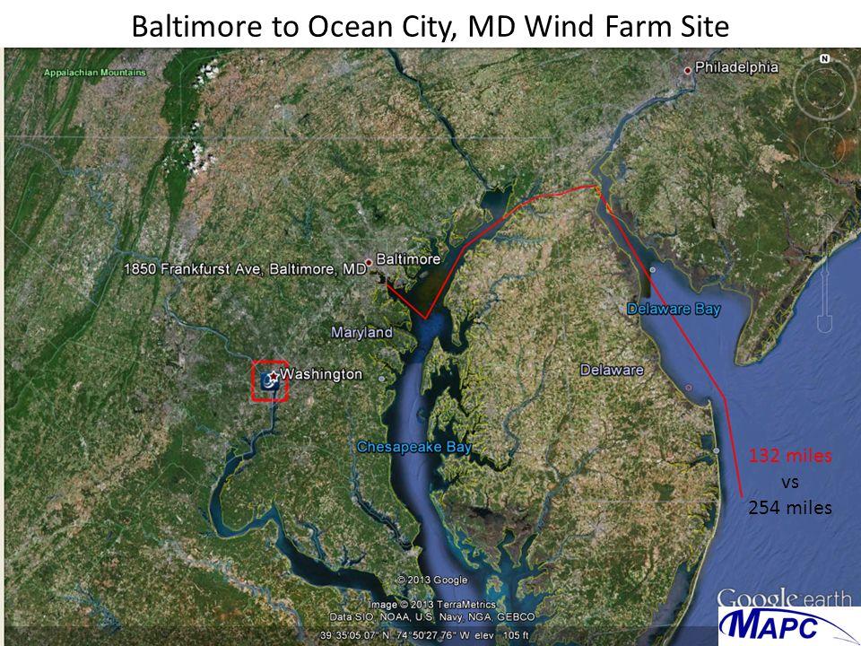 Baltimore to Ocean City, MD Wind Farm Site 132 miles vs 254 miles