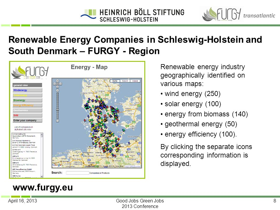 transatlantic April 16, 2013Good Jobs Green Jobs 2013 Conference 8 Renewable energy industry geographically identified on various maps: wind energy (2