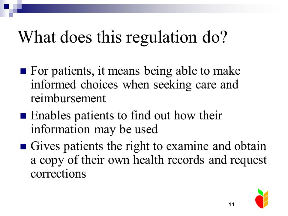 11 What does this regulation do? For patients, it means being able to make informed choices when seeking care and reimbursement Enables patients to fi