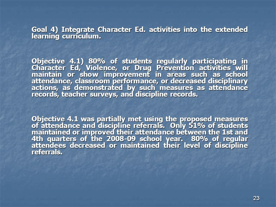 23 Goal 4) Integrate Character Ed. activities into the extended learning curriculum.