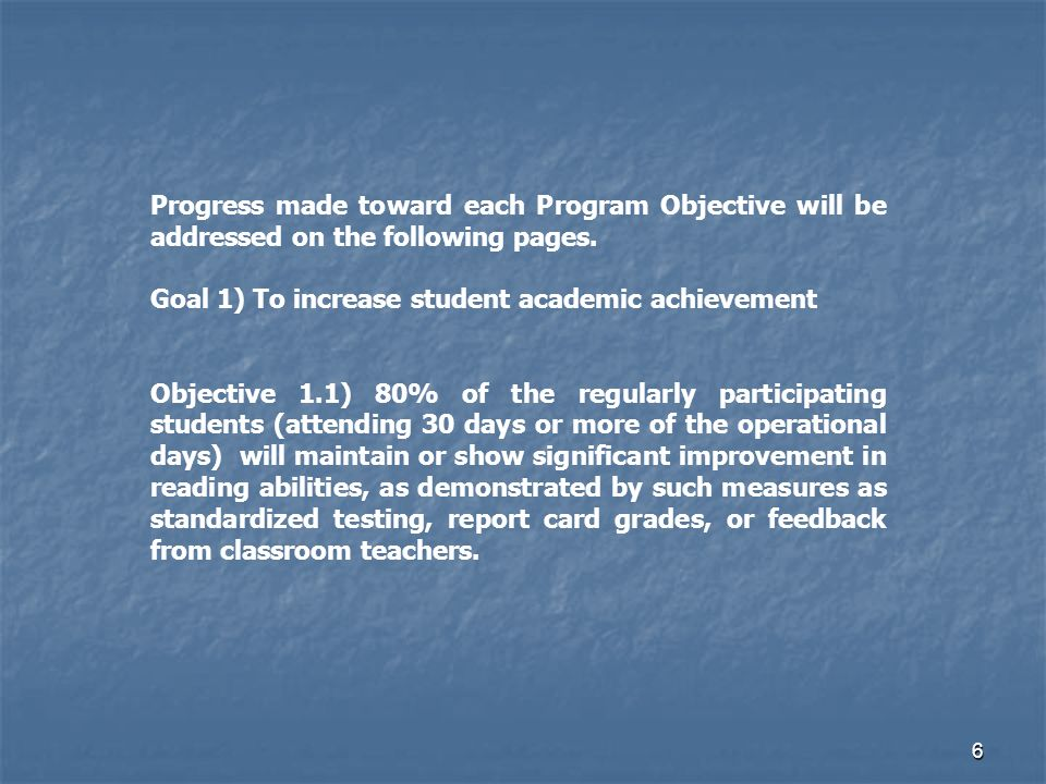 7 The intent of Objective 1.1 was for 80% of regular attendees to maintain or improve their reading skills.