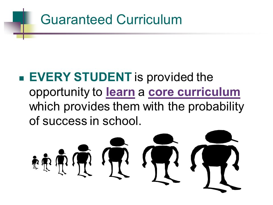 Guaranteed and Viable Curriculum As referenced by Bob Marzano in his book: What Works In Schools The single most important initiative a school or dist