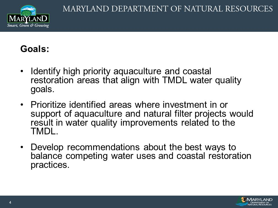 4 Goals: Identify high priority aquaculture and coastal restoration areas that align with TMDL water quality goals. Prioritize identified areas where