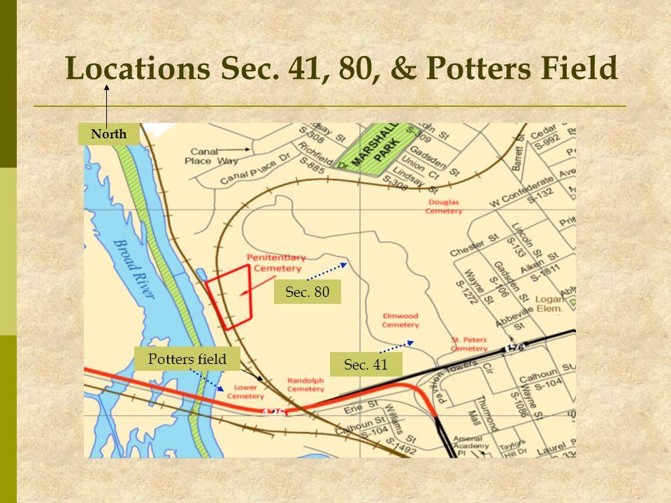Locations Sec. 41, 80, & Potters Field Sec. 80 Potters field Sec. 41 North