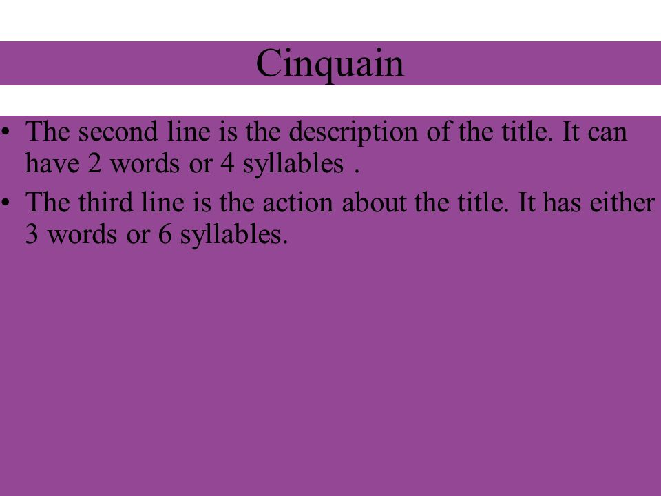 Cinquain The fourth line is the feeling about the title.