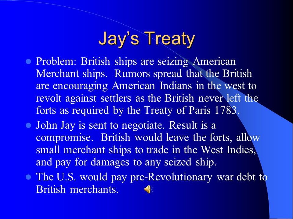 Jays Treaty Problem: British ships are seizing American Merchant ships.