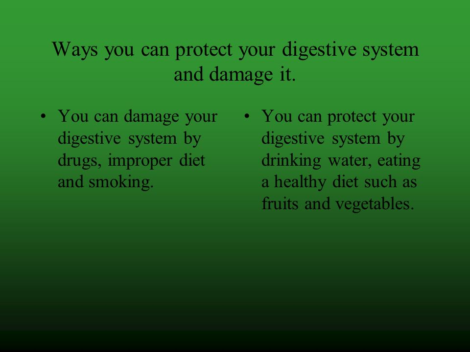 Ways you can protect your digestive system and damage it.