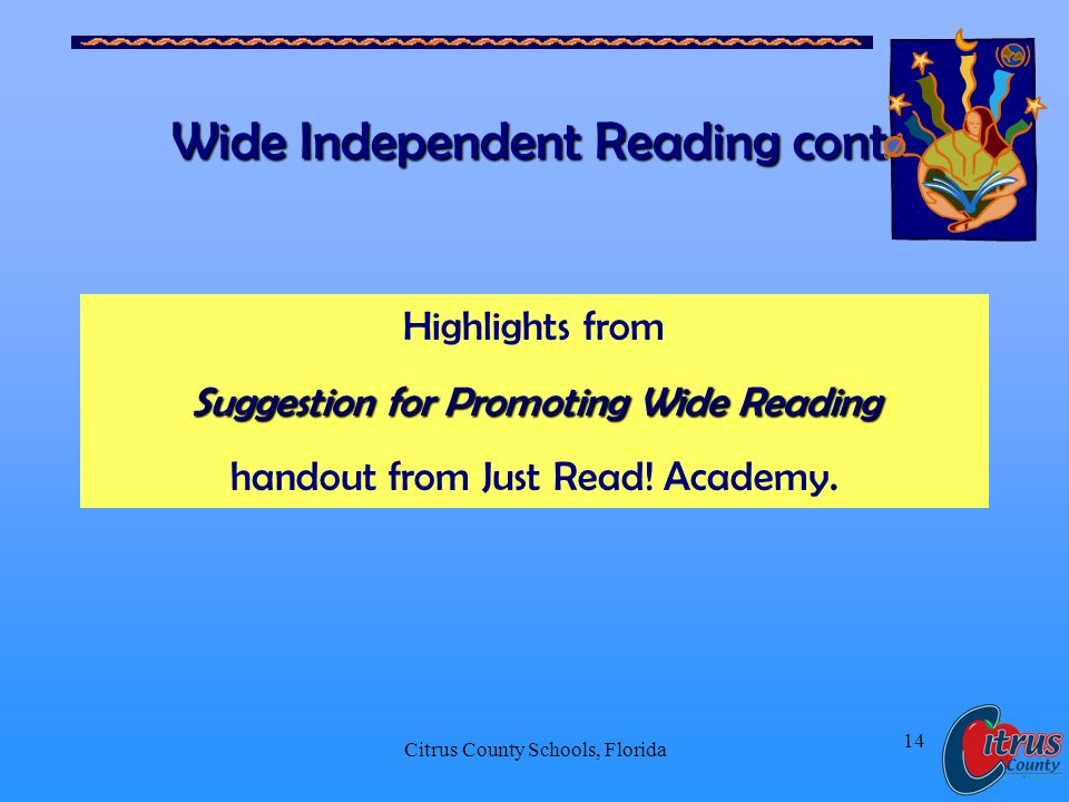 Citrus County Schools, Florida 14 Wide Independent Reading cont.